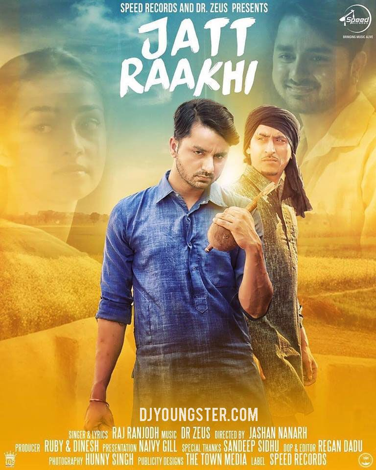 Jatt Raakhi Raj Ranjodh Mp3 Songs Download Download Mp3 Songs Jatt Raakhi Raj Ranjodh Jatt Raakhi Raj Ranjodh Mp3 Songs Latest Song Lyrics Songs Film Song