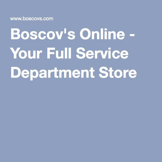 Boscov's Online - Your Full Service Department Store