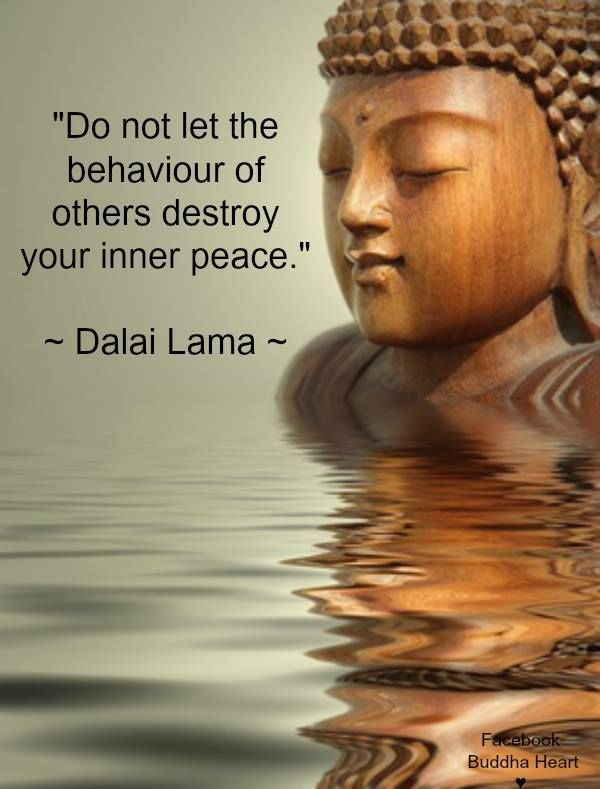 """.""""do not let the behavior of others destroy your inner peace."""" - Dalai Lama Quote"""