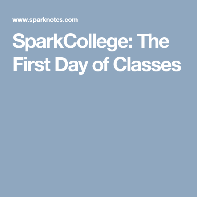 SparkCollege: The First Day of Classes