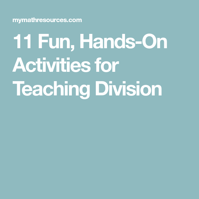 11 Fun, Hands-On Activities for Teaching Division   Math   Pinterest ...