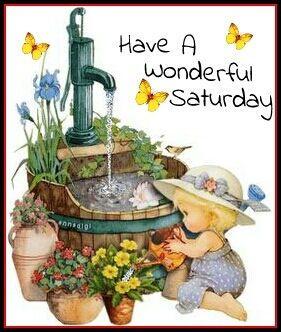 Have A Wonderful Saturday Quotes Saturday Greetings Saturday