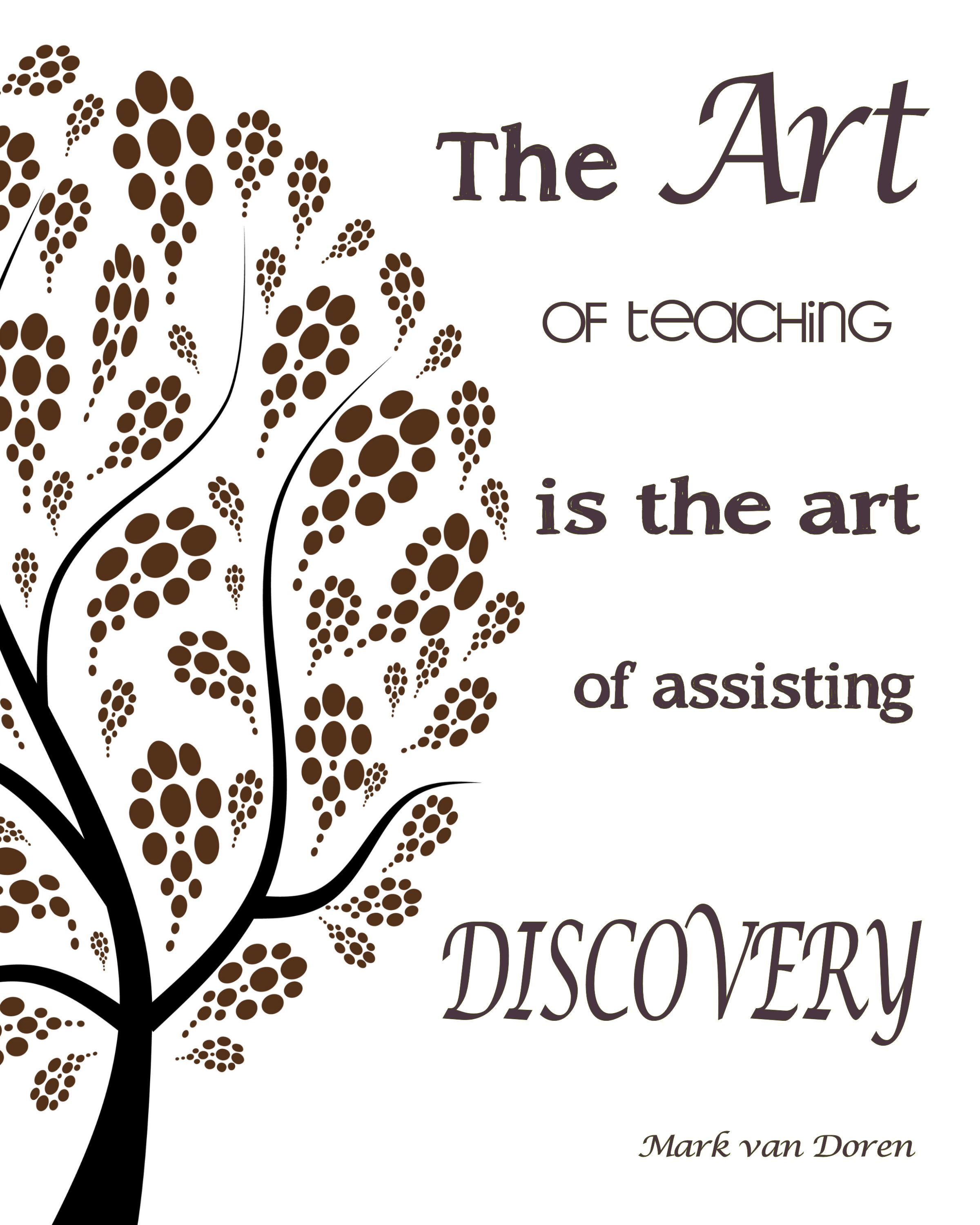 teacher quote the art of teaching is the art of assisting