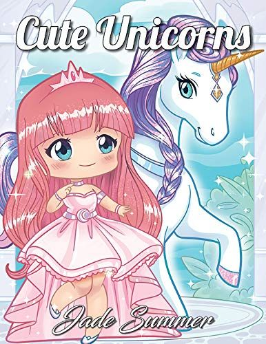 Cute Unicorns: An Adult Coloring Book with Magical Fantas ...