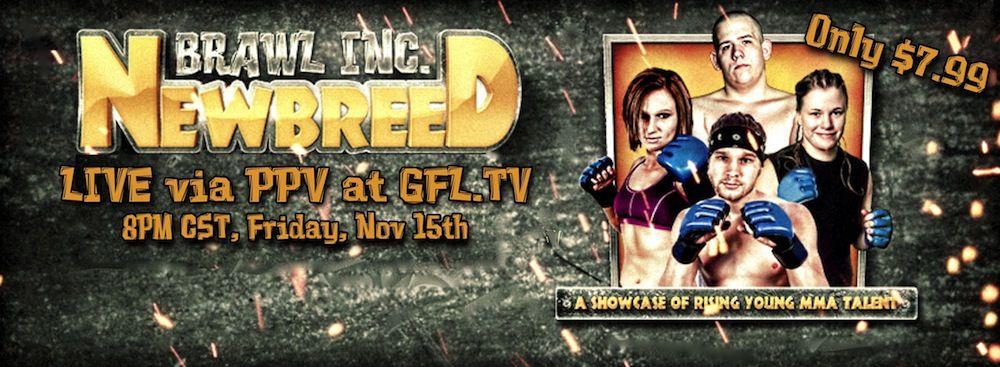 """Brawl Inc presents """"New Breed"""" tomorrow night LIVE on GFL"""