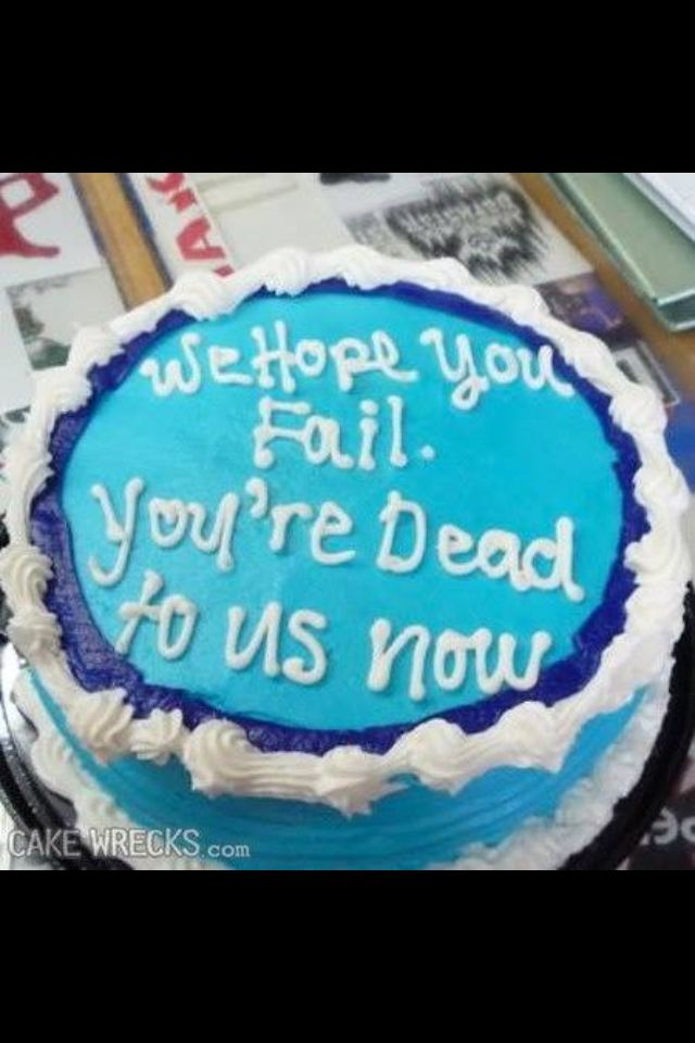 Cake Ideas For A Promotion Or Going Away Party At Work We Re A Sarcastic Bunch With Images Going Away Cakes Funny Cake Goodbye Cake