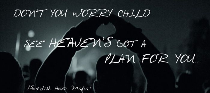Don T You Worry Child See Heaven S Got A Plan For You Portadas