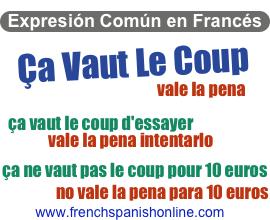 Expresión del día en Francés: ça vaut le coup: vale la pena http://www.frenchspanishonline.com/magazine/?p=4299