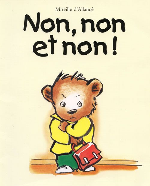 Non, non et non Mireille d'Allancé | Non, non et non ...