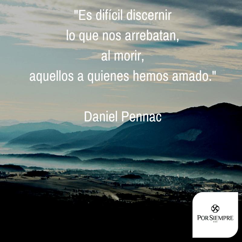 """""""Es difícil discernir lo que nos arrebatan, al morir, aquellos a quienes hemos amado."""" Daniel Pennac. http://www.porsiempre.es/ #frases #duelo #joyas #cenizas"""