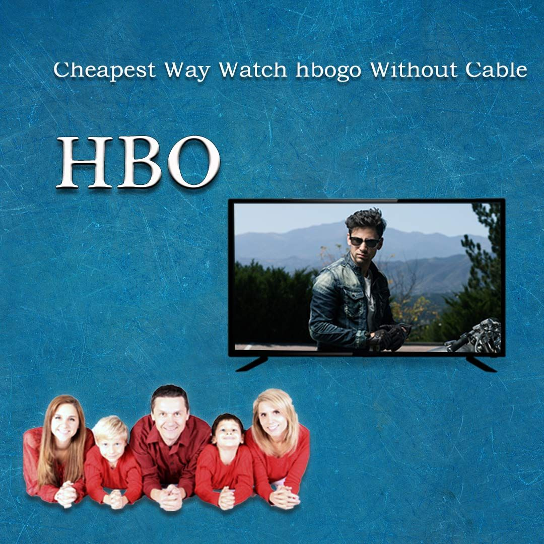 The cheapest way to watch HBO without cable Hbo, Watch