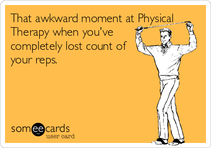 That Awkward Moment At Physical Therapy When YouVe Completely