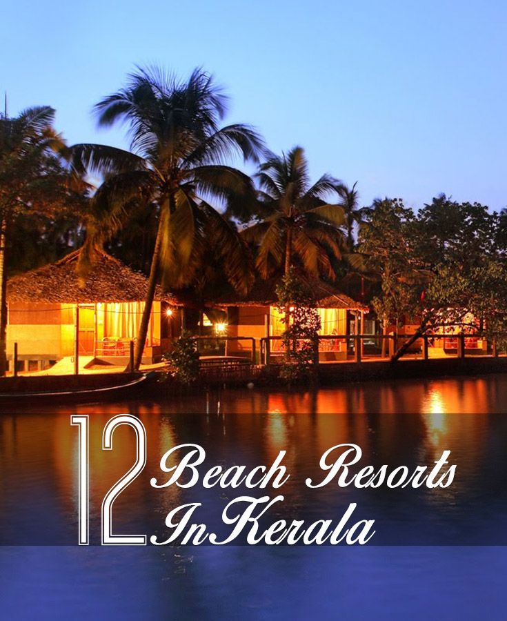 15 Best Images About Kerala Tourism: 15 Exotic Beach Resorts In Kerala For A Scenic Stay