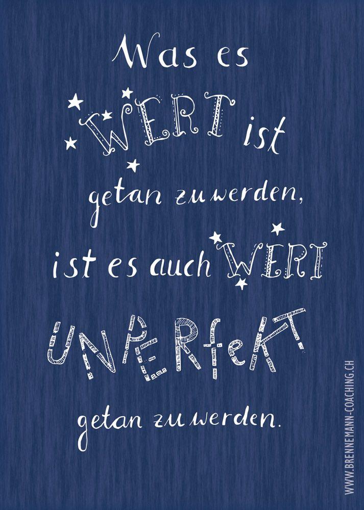 """""""Was es wert ist getan zu werden, ist es auch wert unperfekt getan zu werden.""""  Hand Lettering - Text und Ornamente sind handgezeichnet, eingescannt, invertiert; Hintergrund mit Photoshop erstellt. Kirsten Brennemann"""