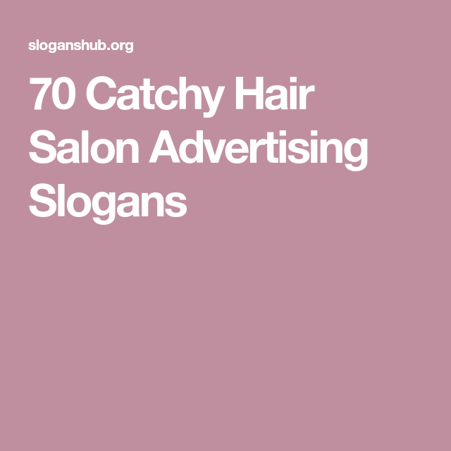 70 Catchy Hair Salon Advertising Slogans | Hair business