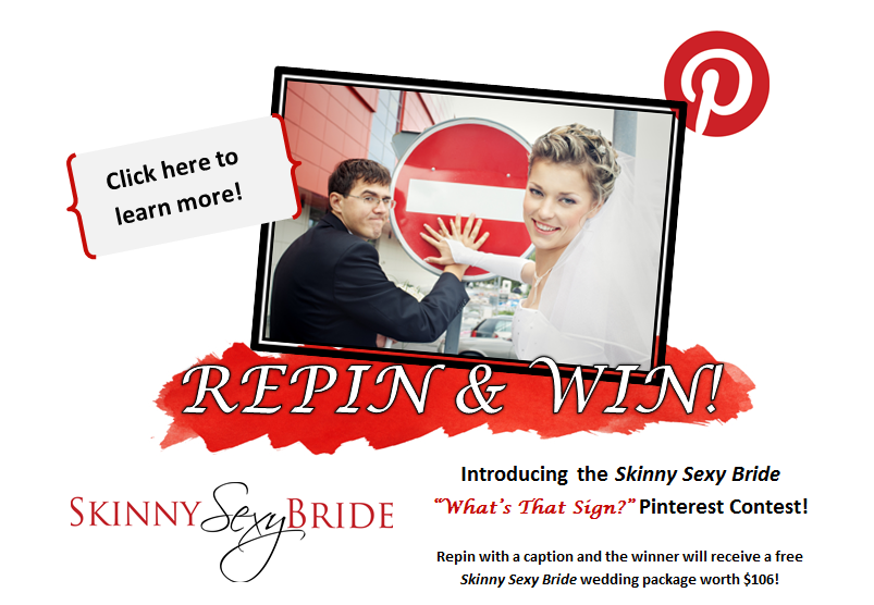 To celebrate our official launch, Skinny Sexy Bride is holding its first ever Pinterest contest! The prize is a free Skinny Sexy Bride wedding package. Good luck! #skinnysexybride #whatsthatsign