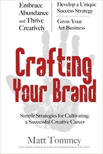 Crafting Your Brand: Simple Strategies for Cultivating a Successful Creative Career  Crafting Your Brand is packed with practical advice on how to grow your art business, simple steps marketing y…