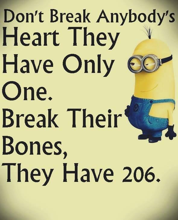 And Bones Can Heal Funny Minion Quotes Broken Leg Humor Funny Minion Memes