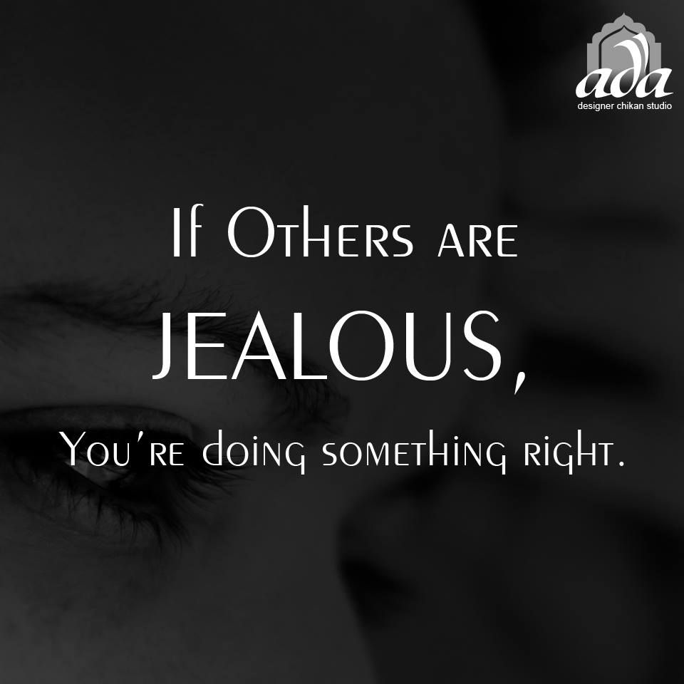 Quotes About Jealous People Are You Making Enough People Jealous  Ada Quotes  Pinterest