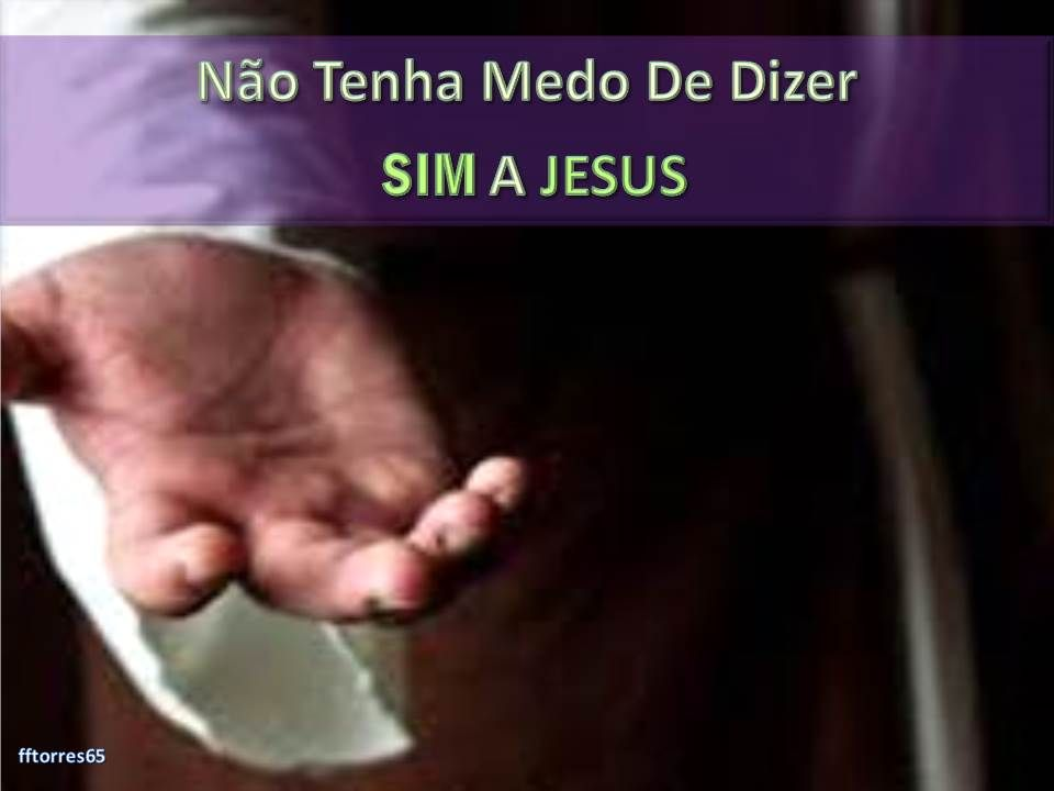 NAO TENHA MEDO