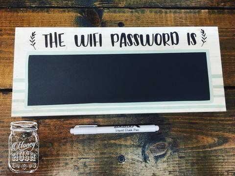 The WIFI Password Is Sign w/ Chalk Pen   Wifi password ...