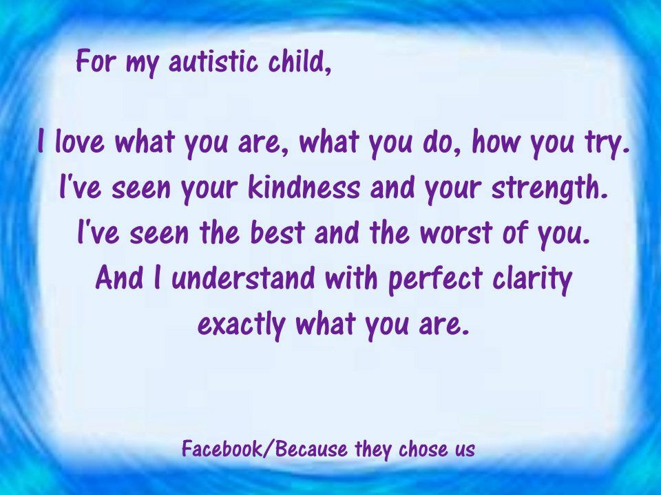 For my autistic child...