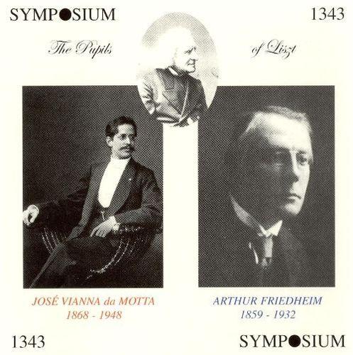 The Pupils of Liszt: José Vianna da Motta & Arthur Friedheim [CD]