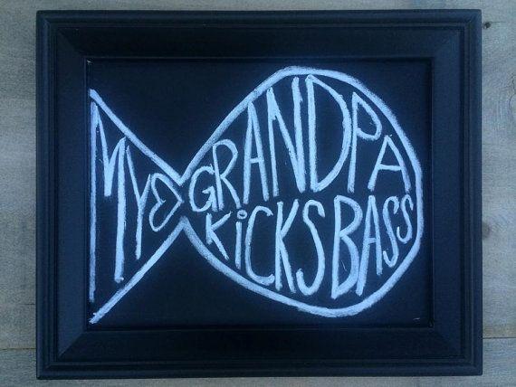 Chalk Art Wall Decor  My Grandpa Kicks Bass by LetHerDesign, $25.00