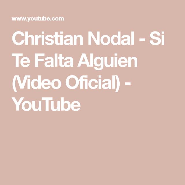 Christian Nodal Si Te Falta Alguien Video Oficial Youtube Videos Youtube Oficial