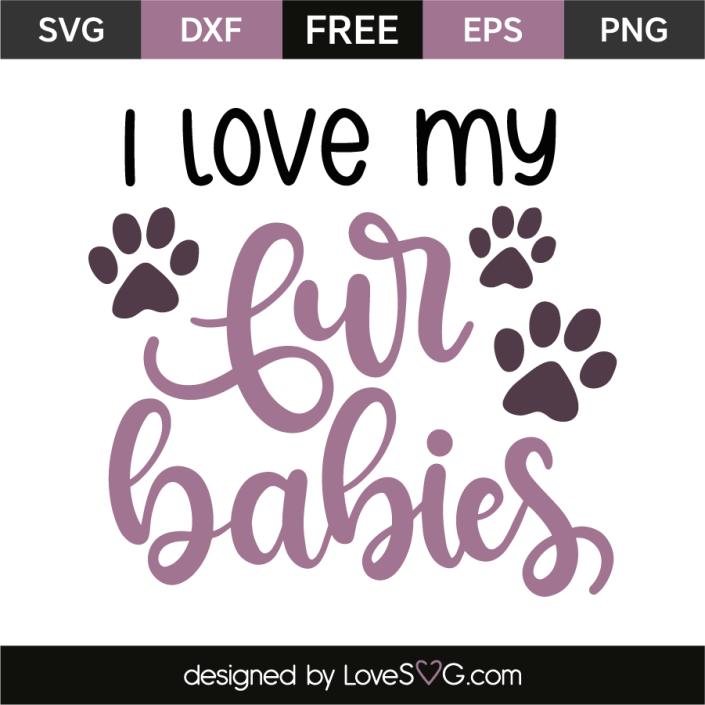 Download I love my fur babies | Lovesvg.com | Cricut, Fur babies ...