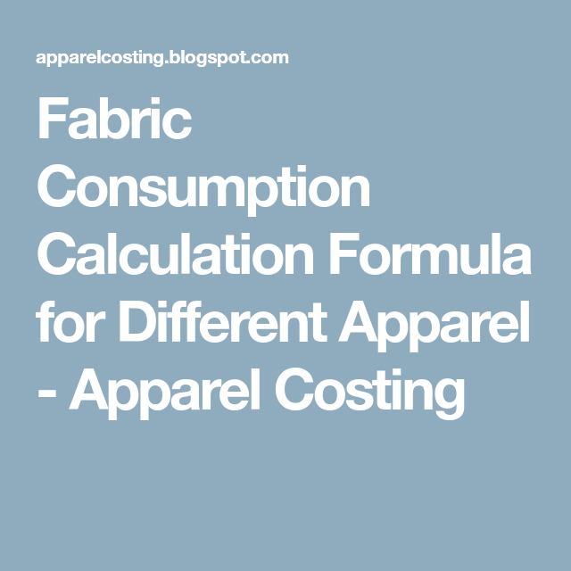 Fabric Consumption Calculation Formula for Different Apparel