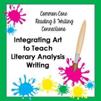 Common Core Integrating Art To Teach Literary Analysis Writing