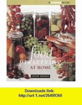 Food Preserving at Home (9780947277499) John Gross , ISBN-10: 0947277498  , ISBN-13: 978-0947277499 ,  , tutorials , pdf , ebook , torrent , downloads , rapidshare , filesonic , hotfile , megaupload , fileserve