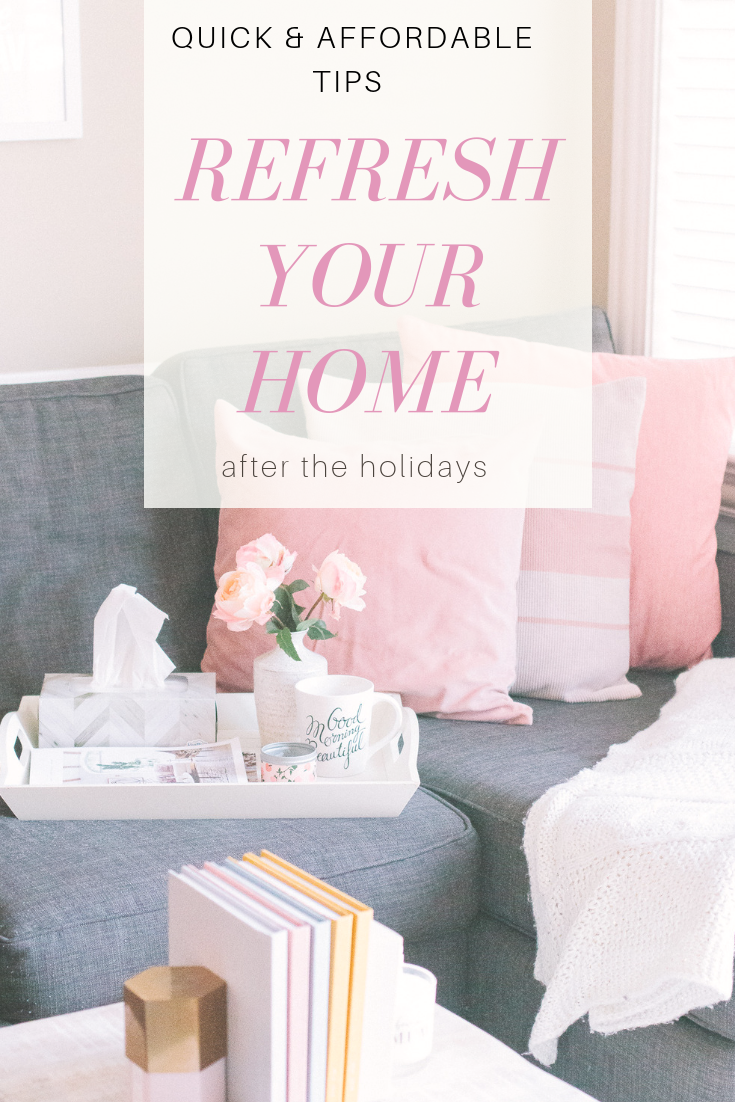 quick tips to refresh your home after the holidays with on fast and easy ways to refresh your home on a budget id=94771