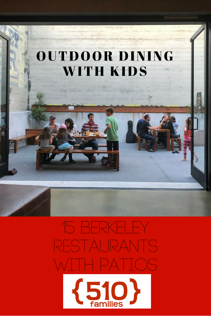 Berkeley Patios Restaurants Where You Can Eat Outside With Kids 510 Families