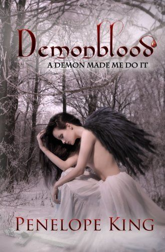 A Demon Made Me Do It Demonblood Series 1 By Penelope King Http