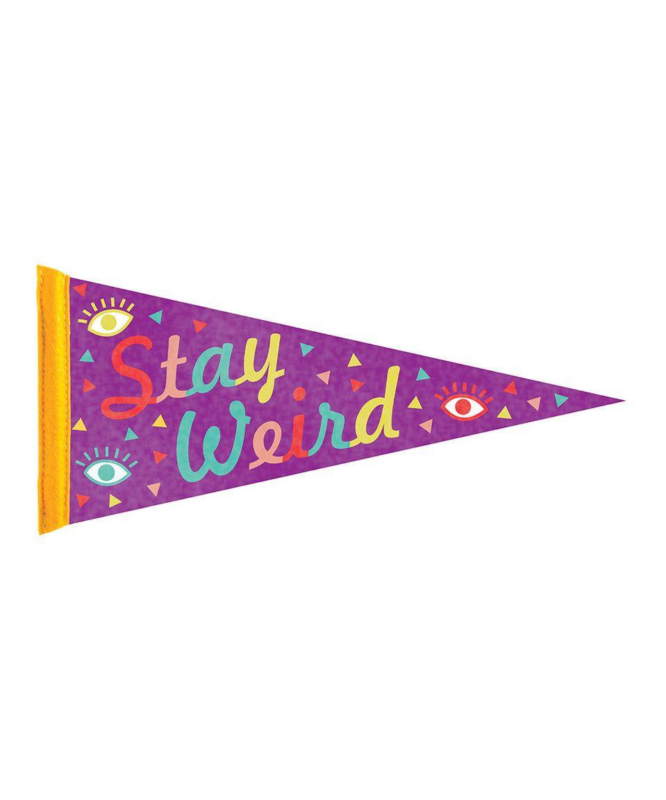 Look at this #zulilyfind! 'Stay Weird' Pennant by Party Partners #zulilyfinds