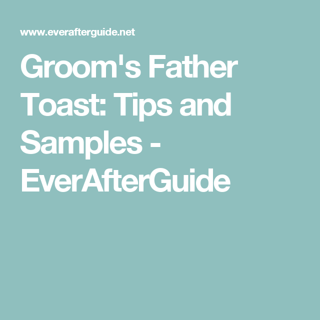grooms father toast tips and samples everafterguide