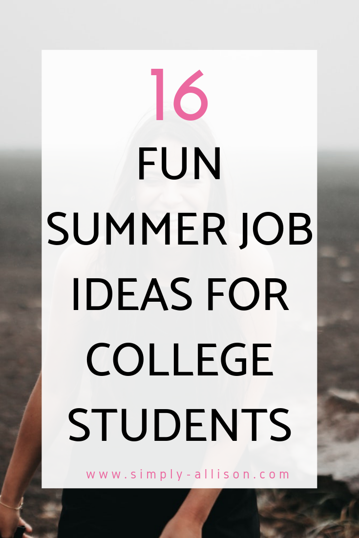 16 Perfect Summer Job Ideas For College Students Simply Allison Summer Jobs Jobs For Teens Summer Jobs For Teens