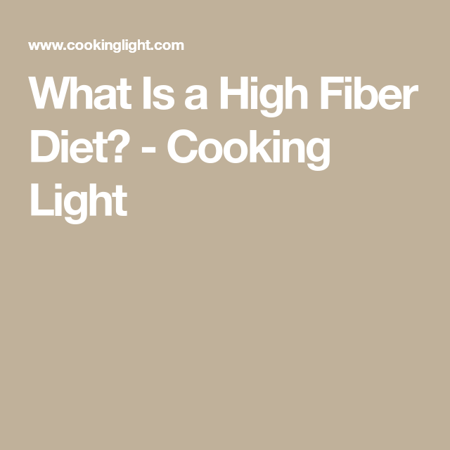 What Is a High Fiber Diet? #fiberfruits What Is a High Fiber Diet? - Cooking Light #fiberfruits