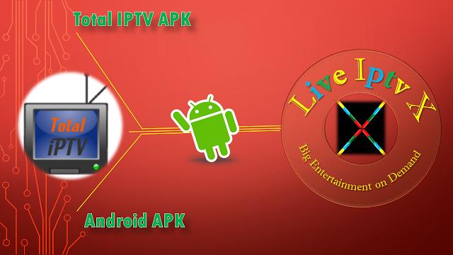 Total Iptv Premium For Android Total iPTV APK - This APK Contains