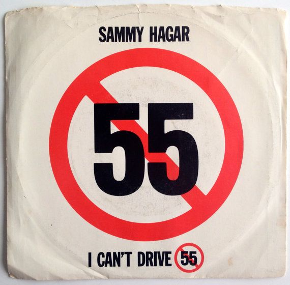 Sammy Hagar - I Can't Drive 55 7' Single 45 RPM Vinyl Record, Geffen Records - 7-29173, Hard Rock, Pop Rock, 1984, Original Pressing