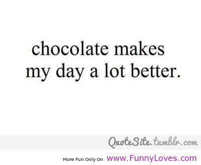 Tumblr Funny Tumblr Quotes And Funny Quotes On Pinterest Chocolate Quotes Funny Quotes Quotes