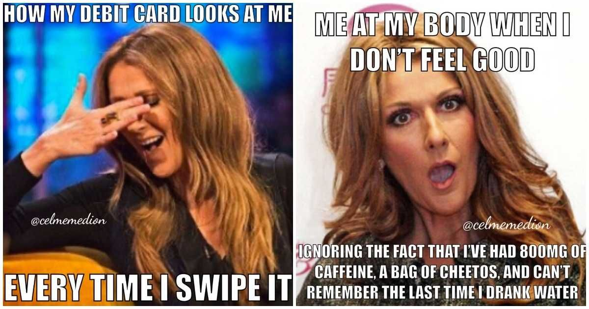 Here S A Collection Of Celine Dion Memes For Whenever You Re Having A Bad Day Mtl Blog In 2020 Celine Dion Memes Having A Bad Day