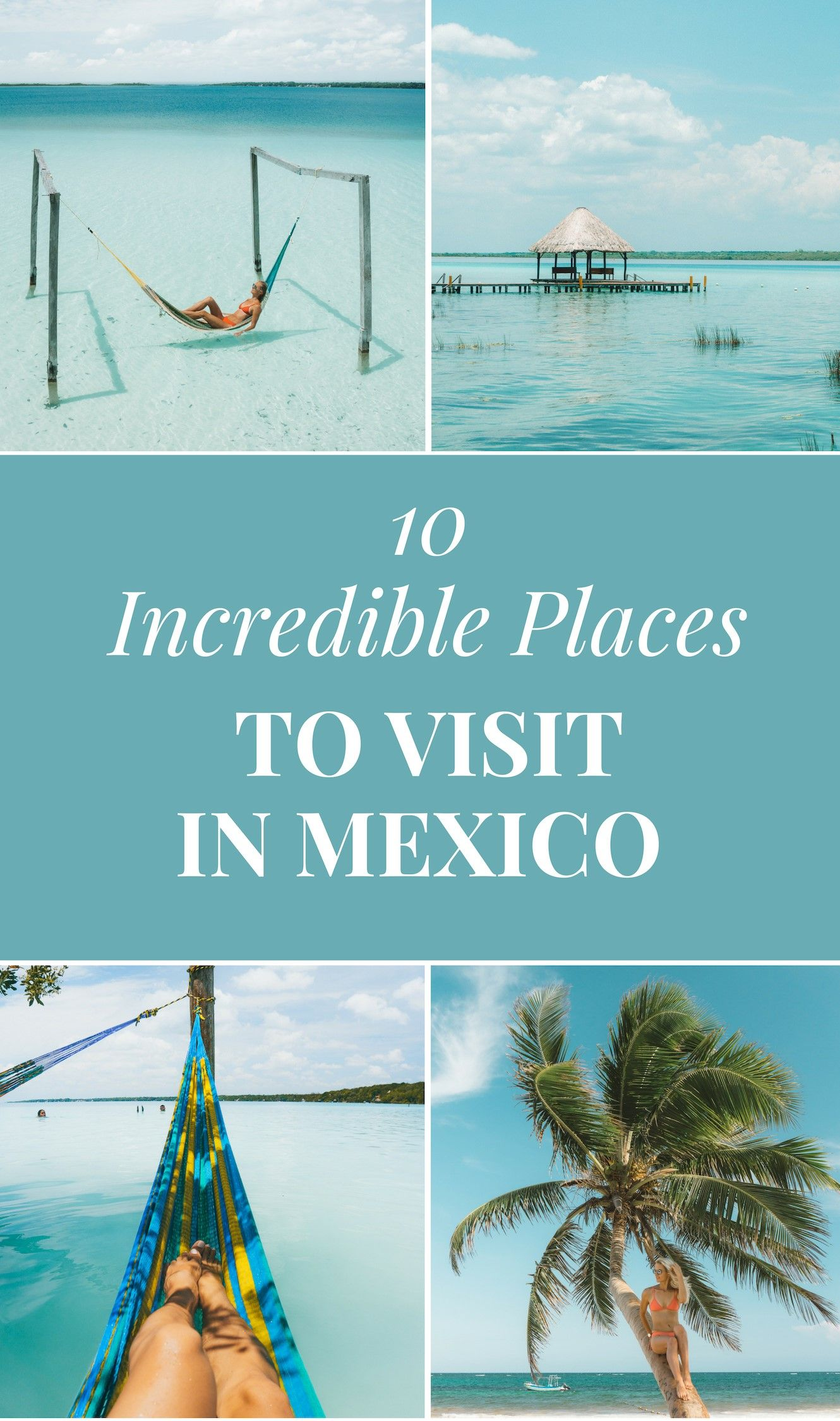 10 Incredible Places To Visit In Mexico Places To Visit Mexico Travel Travel Around The World