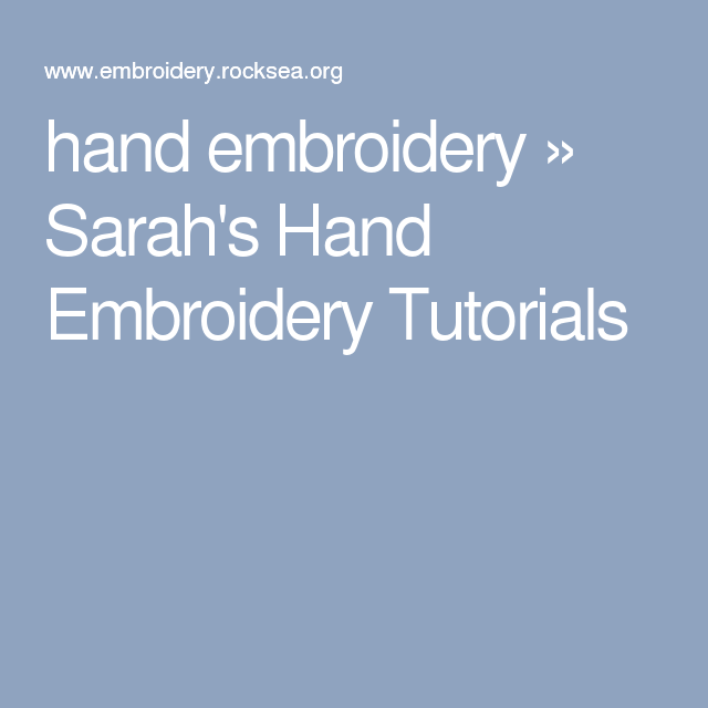 hand embroidery » Sarah's Hand Embroidery Tutorials