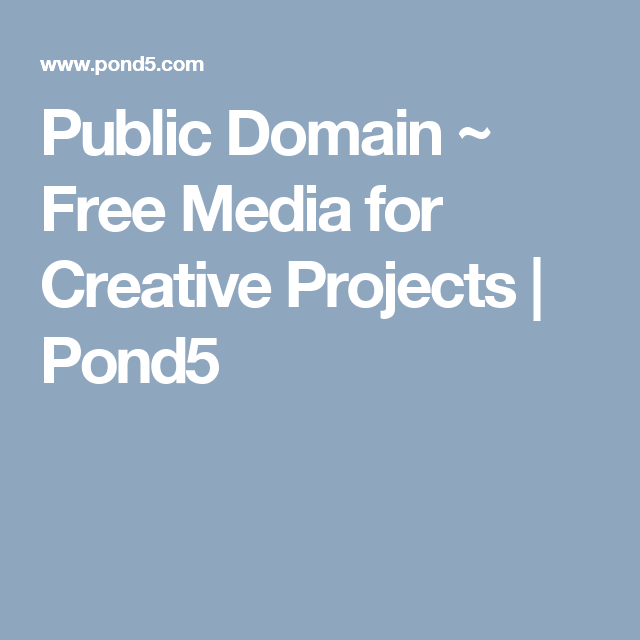 public domain free media for creative projects pond5