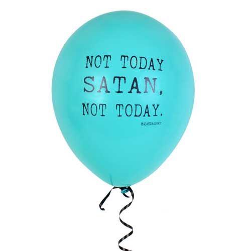 Not Today Satan Funny Balloons