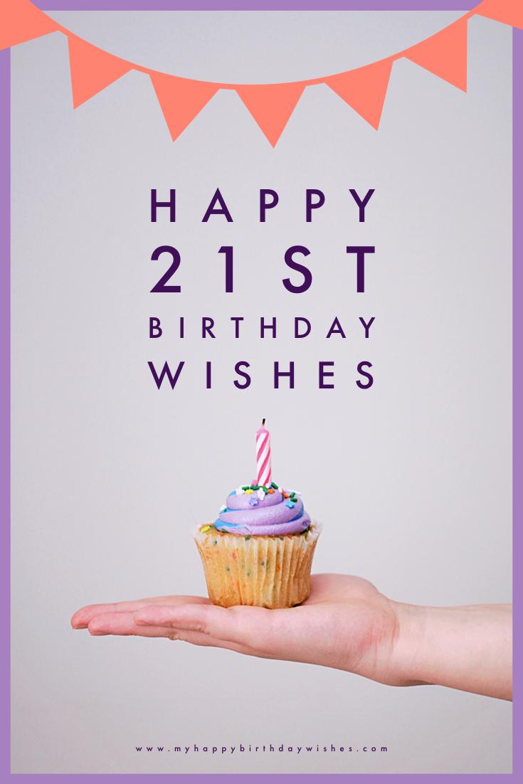 5 Happy 21st Birthday Wishes My Happy Birthday Wishes Happy 21st Birthday Wishes 21st Birthday Wishes Birthday Wishes For Her