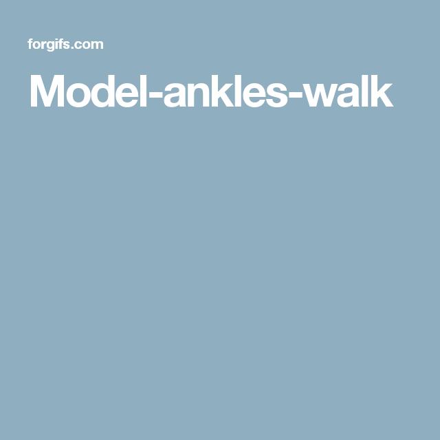 Model-ankles-walk